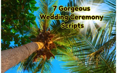 The 7 Most Beautiful Wedding Ceremony Scripts…Ever