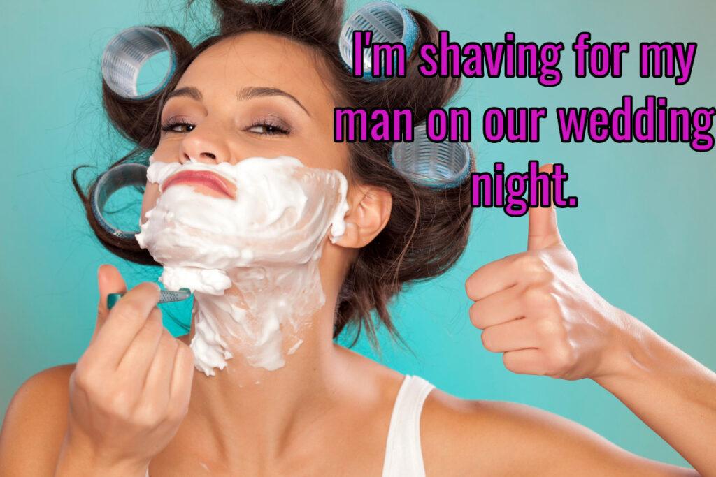 shaving for her wedding